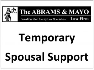Divorce Attorneys - Temporary Spousal Support